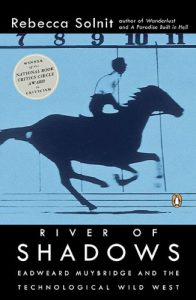 """Cover for """"River of Shadows"""" by Rebecca Solnit"""