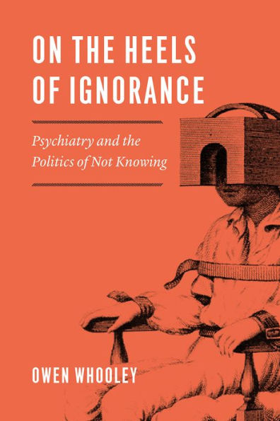 "Cover of Owen Whooley's book ""On the Heels of Ignorance"""